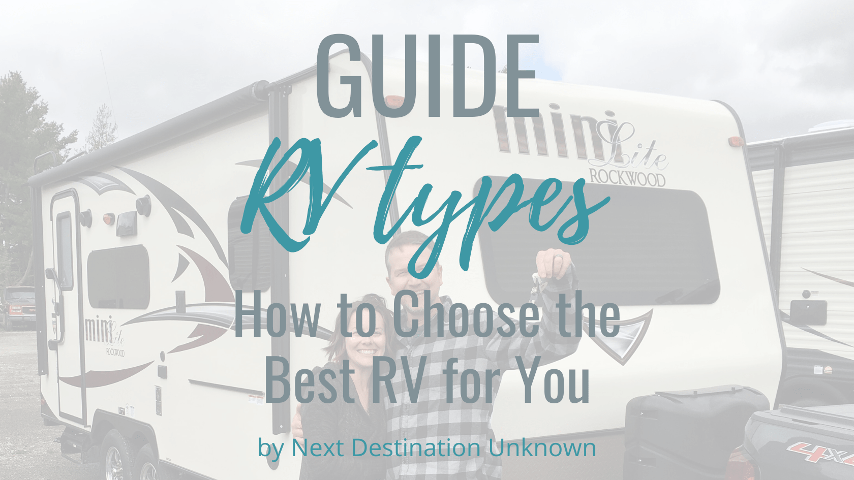 Guide to RV Types and How to Choose the Best RV for You