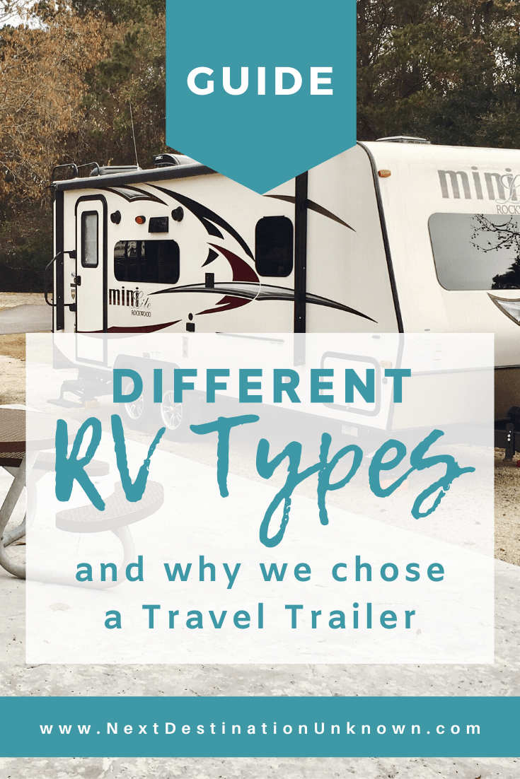 How to Choose the Best RV for You - Your Guide to the Many Different RV Types and Why We Chose a Travel Trailer
