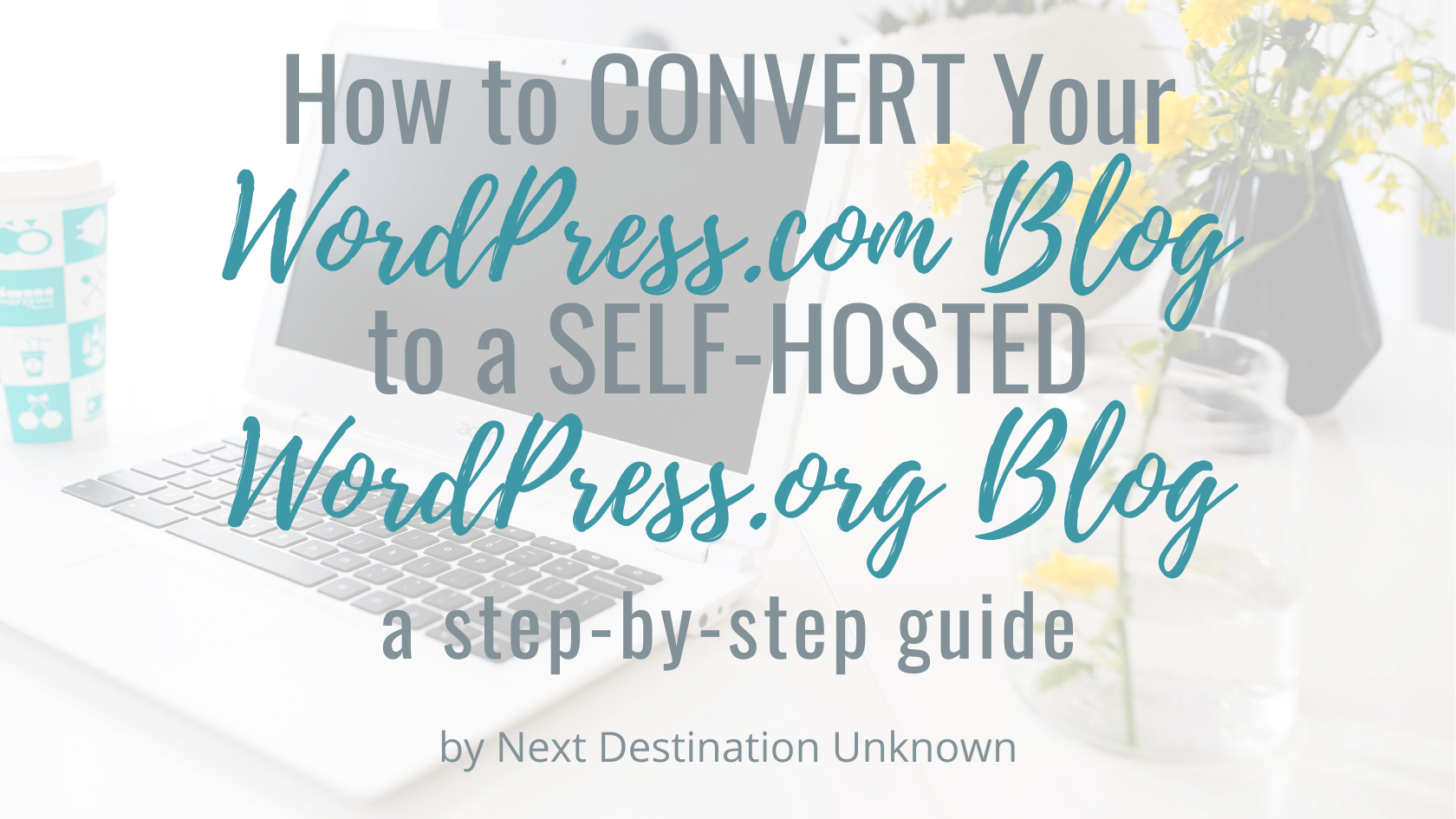 How to Convert your WordPress.com Blog to a Self-Hosted WordPress.org Blog