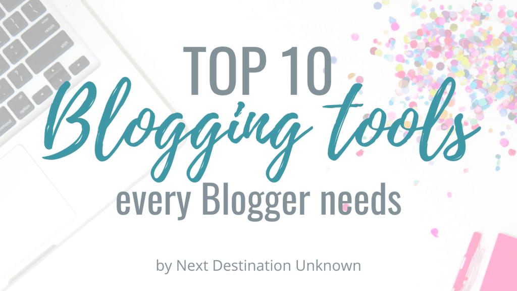 Top 10 Blogging Tools every Blogger needs