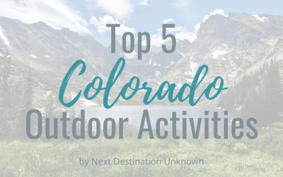 Top 5 Outdoor Activities in Colorado