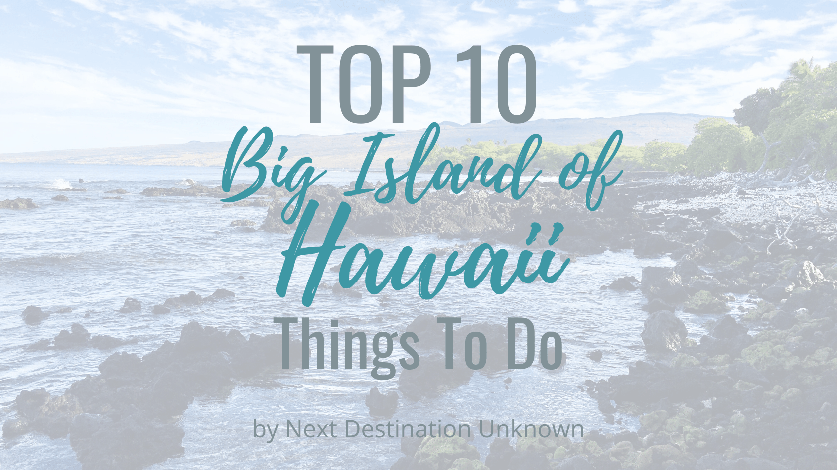 Top 10 Things To Do on the Big Island of Hawaii