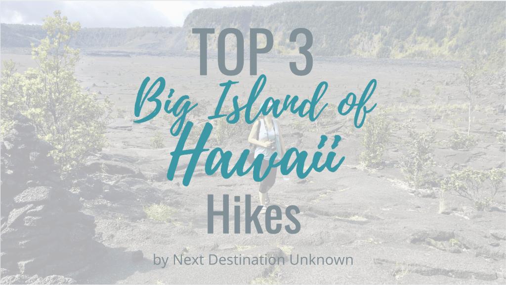 Top 3 Hikes on the Big Island of Hawaii