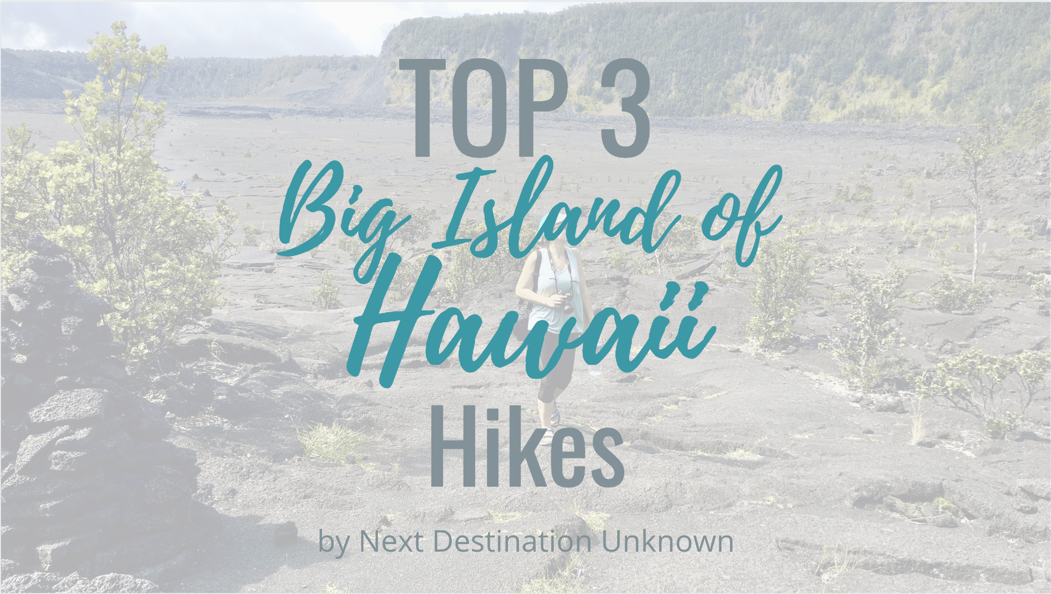 Top 3 Hikes on the Big Island of Hawaii