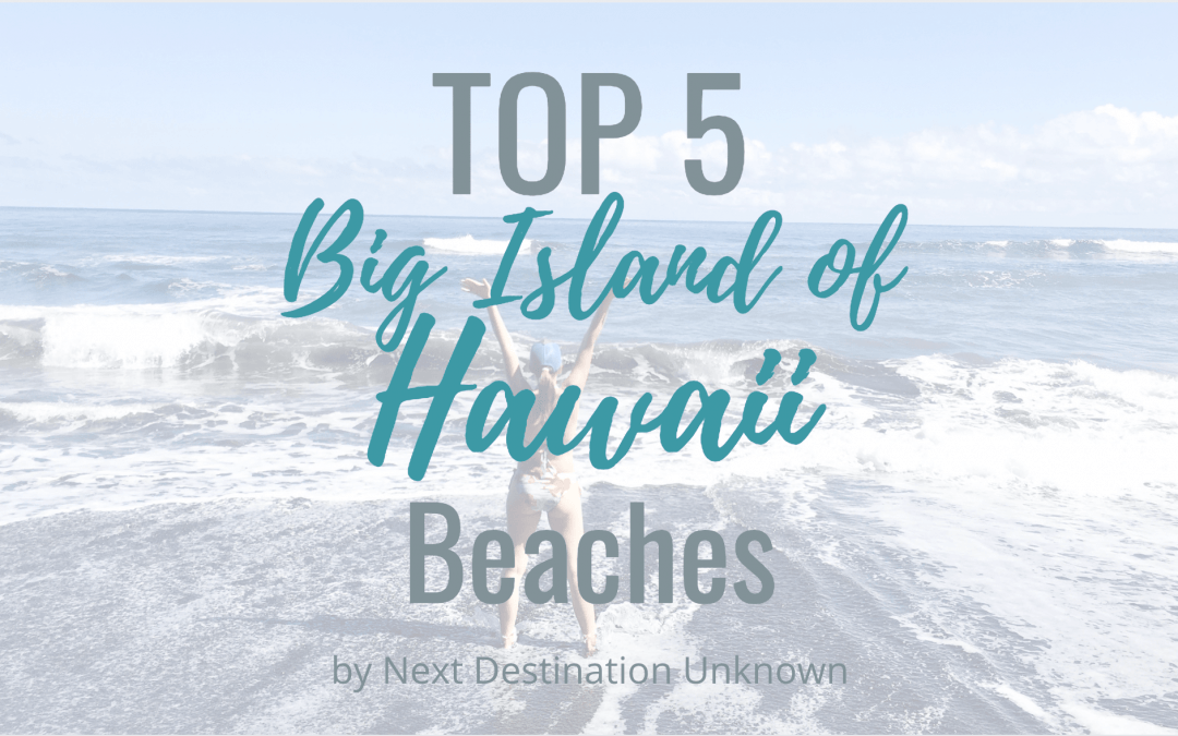 Top 5 Beaches on the Big Island of Hawaii