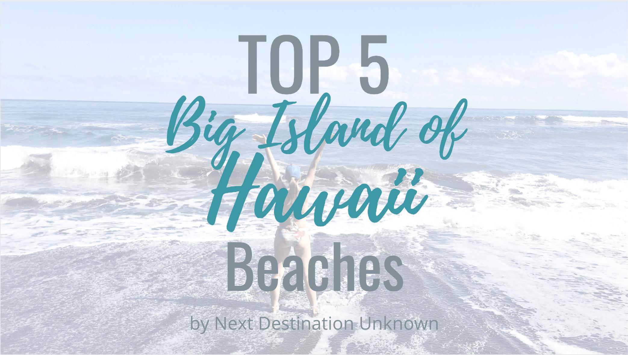 Top 5 Beaches on the Big Island of Hawaii