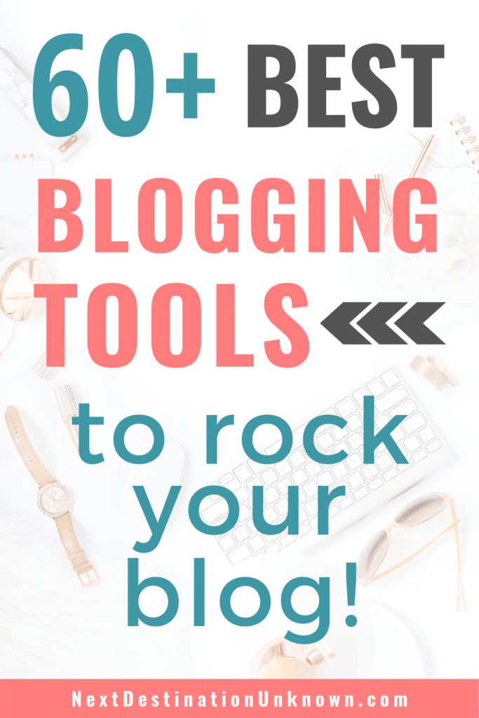 60+ Best Blogging Tools to Rock Your Blog and Be a Successful Blogger