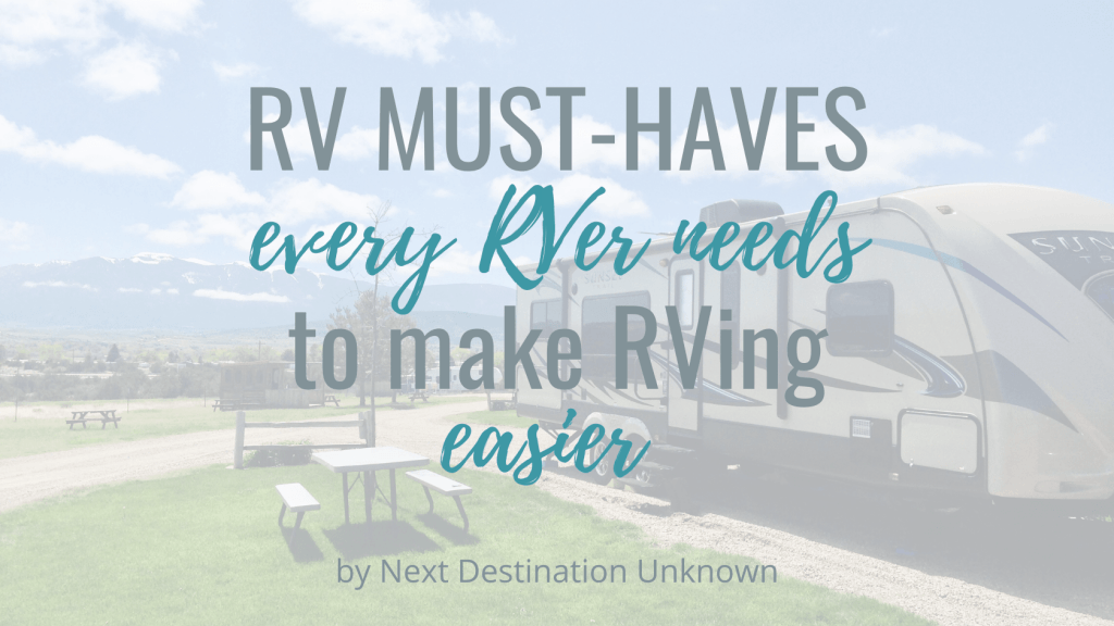 RV Must-Haves Every RVer Needs to Make RVing and RV Life Easier