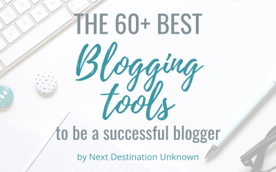 The 60+ Best Blogging Tools You Need to Make You a Successful Blogger