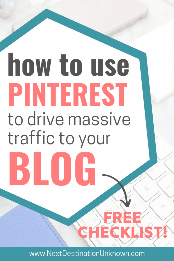 The Ultimate Guide to Pinterest for Blogging - How to Use Pinterest to Drive Traffic to Your Blog