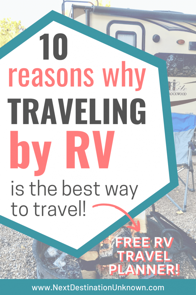 10 Reasons Why Traveling by RV is the Best Way to Travel and Free RV Travel Planner!