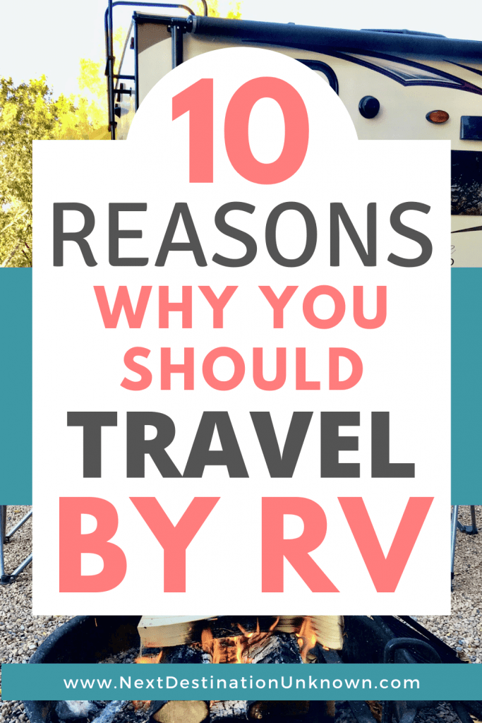 10 Reasons Why You Should Be Traveling by RV