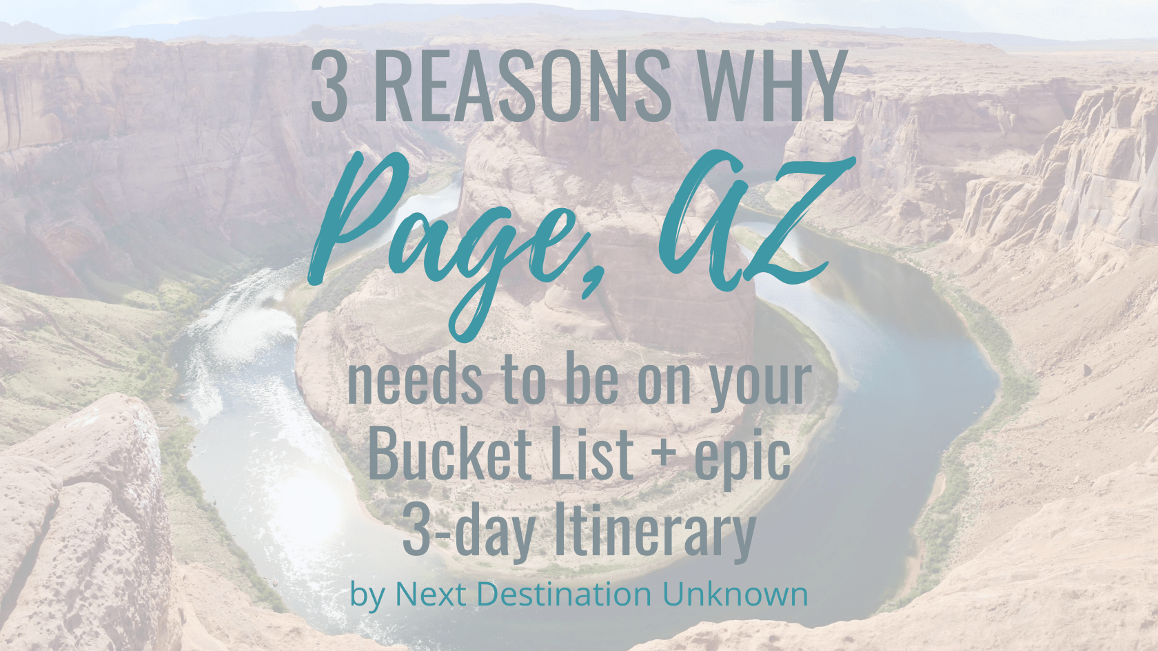 3 Reasons Why Page AZ Needs to Be on Your Bucket List + Epic 3-Day Page AZ Itinerary