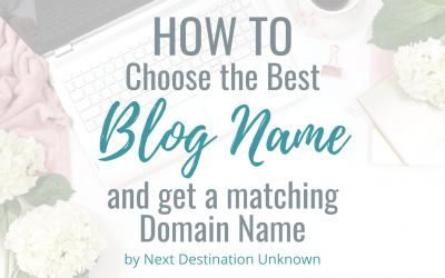 How to Choose the Best Blog Name and Get a Matching Domain Name