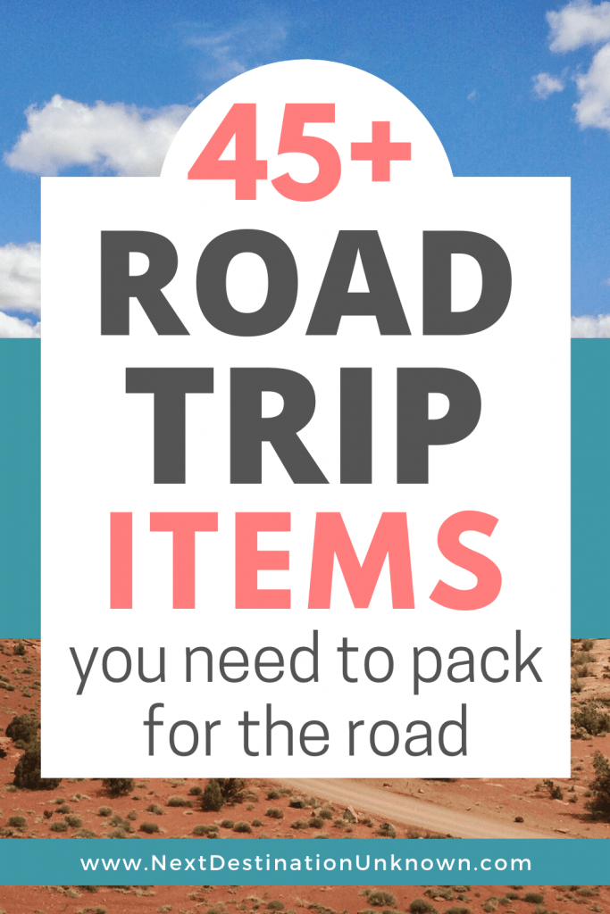 45+ Road Trip Essentials to Pack for Your Next Road Trip with Free Road Trip Packing Checklist