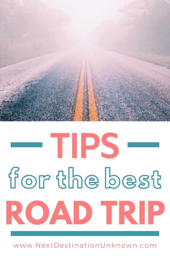 Road Trip Tips for the Best Road Trip