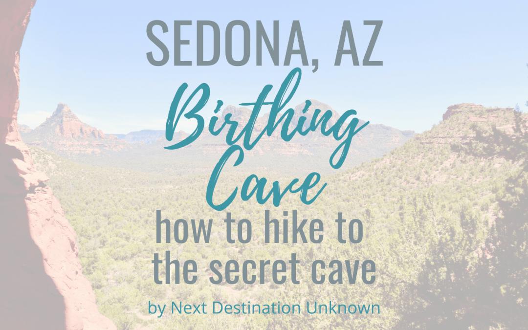 How To Hike To The Secret Birthing Cave Sedona, AZ