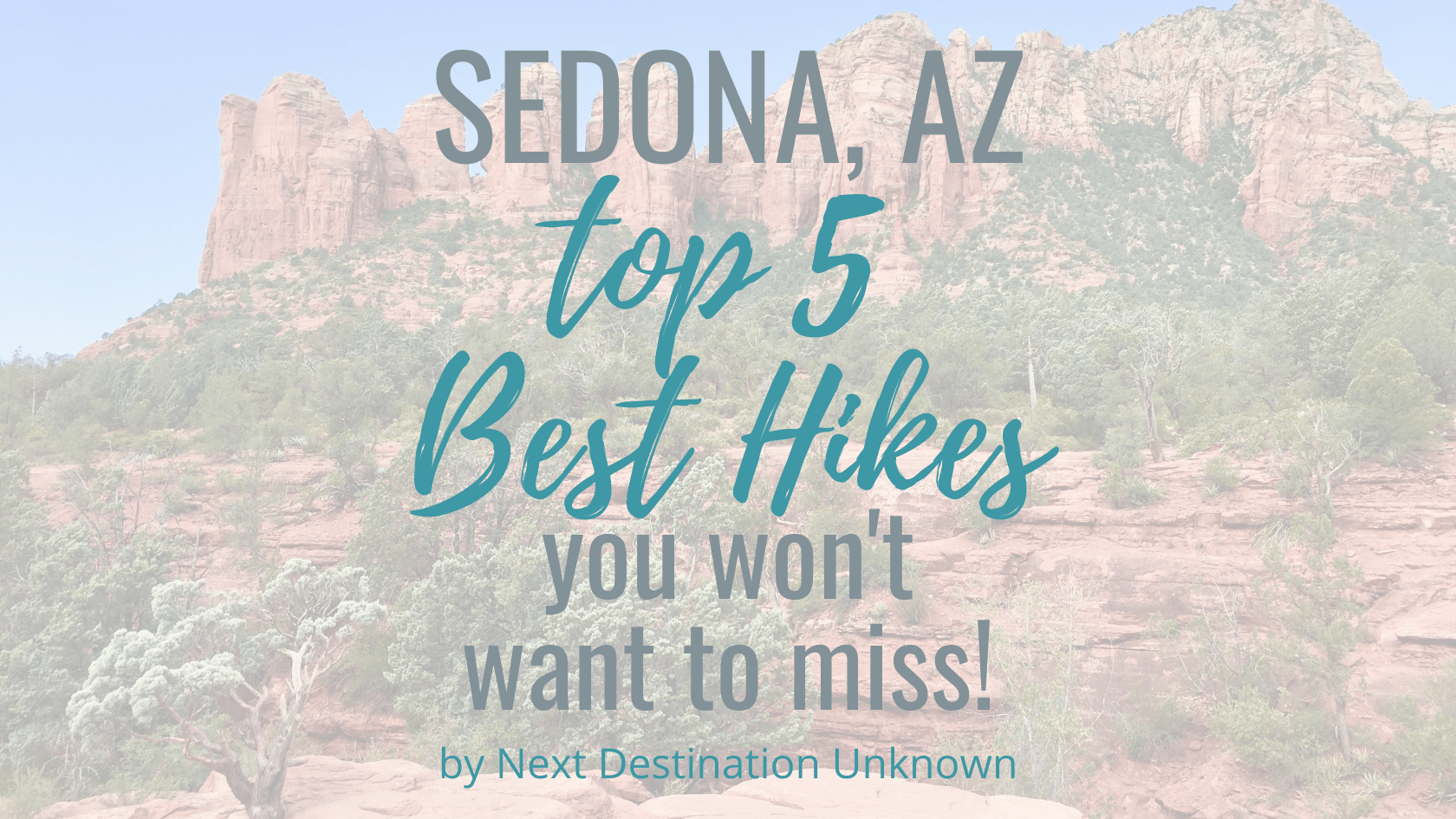 Top 5 Best Hikes in Sedona, AZ You Won't Want to Miss