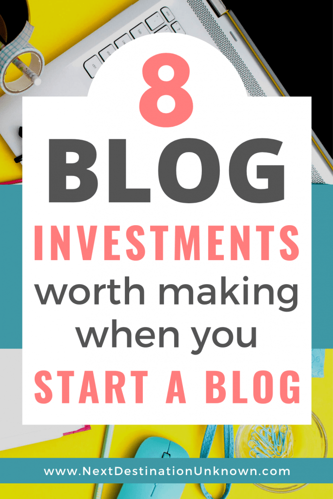 8 Blog Investments Worth Making When You Start a Blog