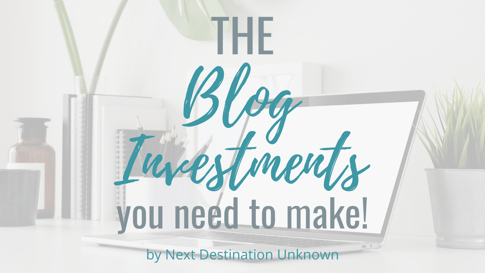 The Blog Investments You Need To Make When You Start a Blog