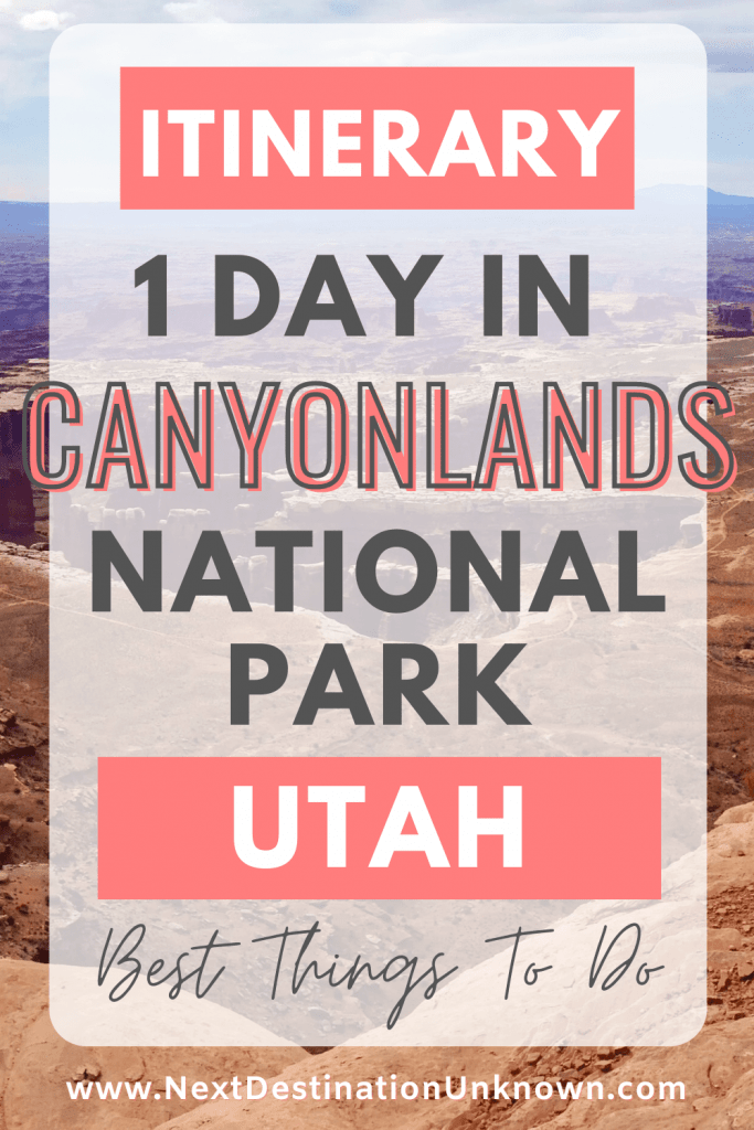 1-Day Itinerary for Visiting Canyonlands National Park Utah