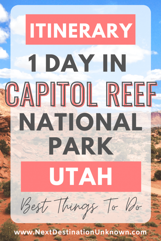 1-Day Itinerary for Visiting Capitol Reef National Park Utah