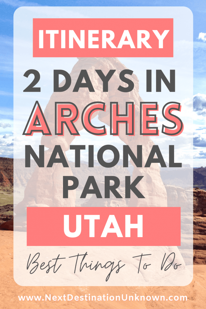 2 Days in Arches National Park in Utah