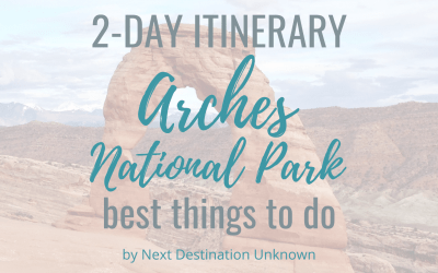 Arches National Park in Utah: 2-Day Itinerary of the Best Things To Do