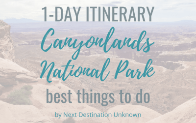 Canyonlands National Park in Utah: 1-Day Itinerary of the Best Things To Do