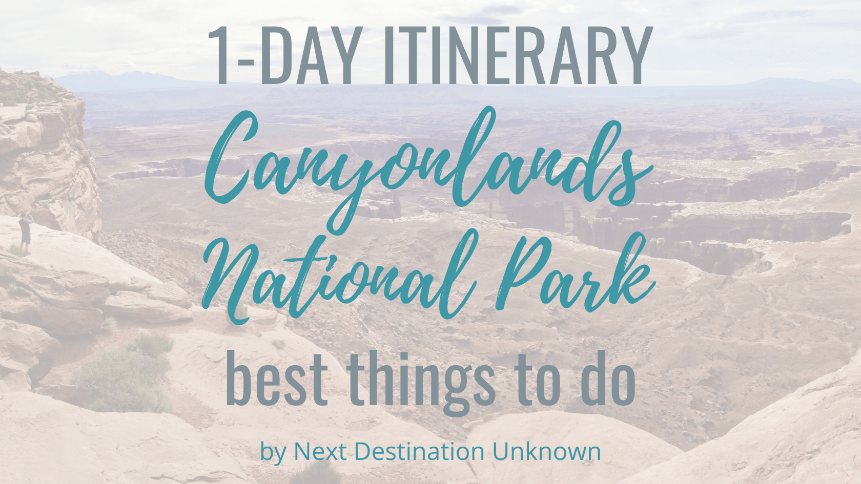 Canyonlands National Park in Utah - 1-Day Itinerary of the Best Things To Do