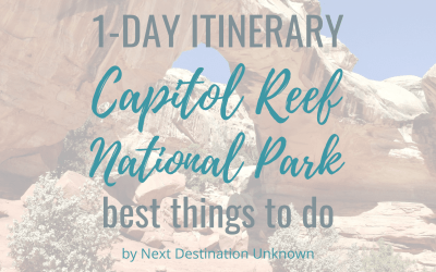 Capitol Reef National Park in Utah: 1-Day Itinerary of the Best Things To Do