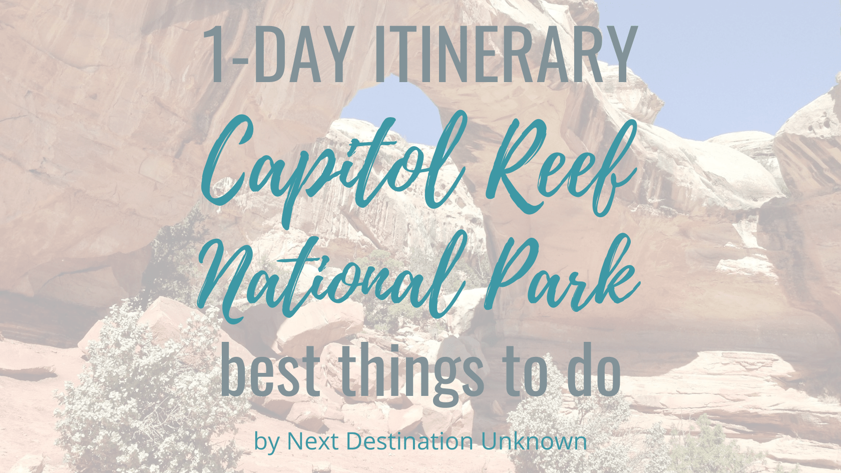 Capitol Reef National Park in Utah_ 1-Day Itinerary of the Best Things To Do