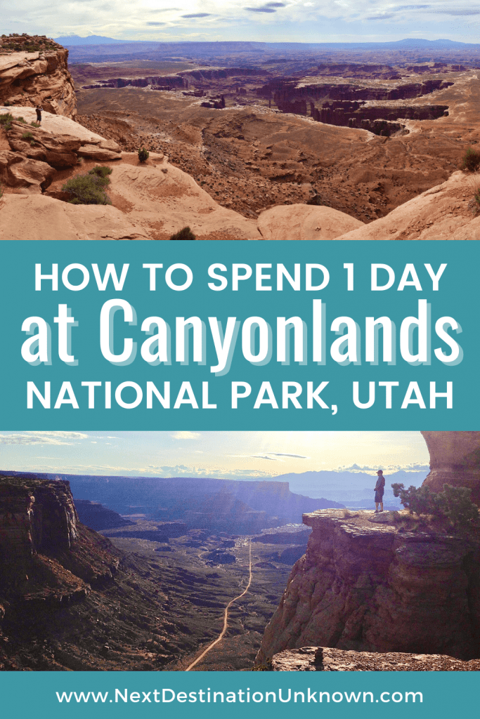 How To Spend 1 Day at Canyonlands National Park in Utah