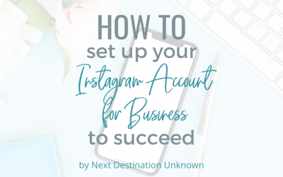 How To Easily Set Up Your Instagram Account for Business to Succeed