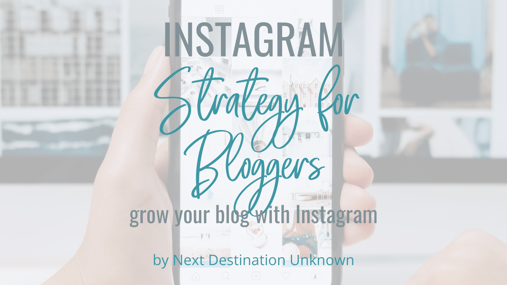 Instagram Strategy for Bloggers How To Use Instagram to Grow Your Blog